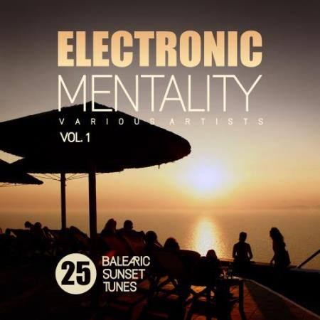 Electronic Mentality (25 Balearic Sunset Tunes), Vol. 1 (2018)