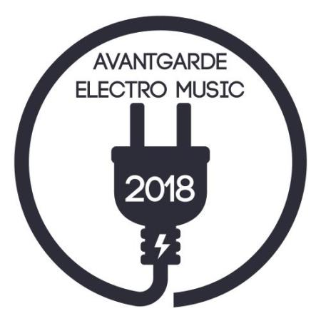Avantgarde Electro Music 2018 (2018)