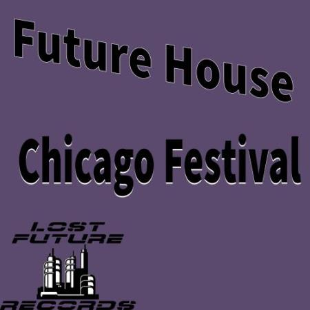 Future House Chicago Festival (2018)