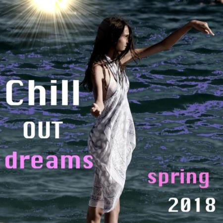 Chill Out Dreams Spring 2018 (2018)