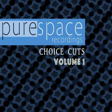 Purespace Presents Choice Cuts Volume 1 (2018)