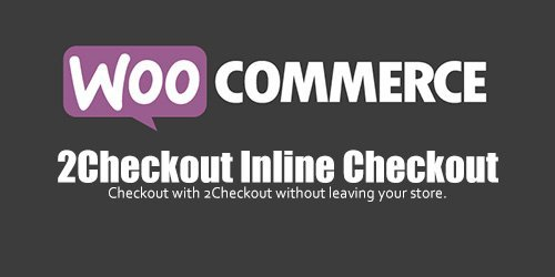 WooCommerce - 2Checkout Inline Checkout v1.1.13