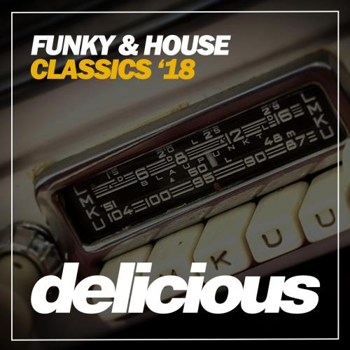 Funky and House Classics '18 (2018)