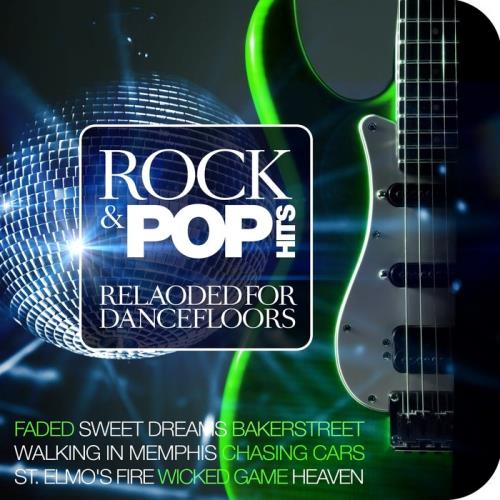 Rock & Pop Hits Reloaded For Dancefloors (2018)