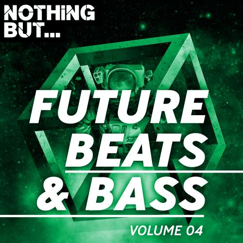 Nothing But... Future Beats & Bass, Vol. 04 (2018)