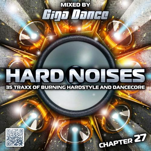Hard Noises Chapter 27 (Mixed By Giga Dance) (2018)