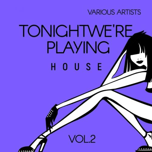 Tonight We're Playing House, Vol. 2 (2018)