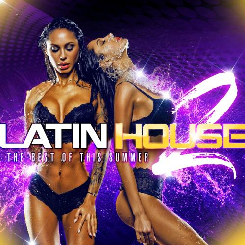 Latin House 2 (The Best of This Summer) (2018)