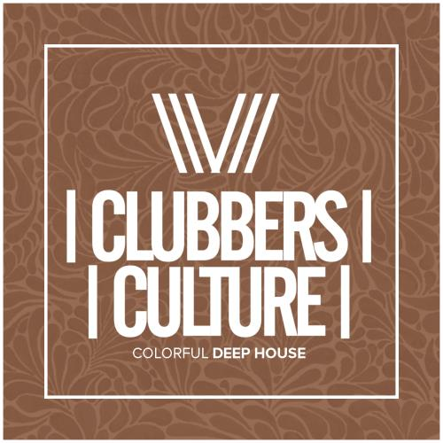 Clubbers Culture: Colorful Deep House (2018)