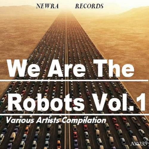 We Are The Robots Vol. 1 (2018)