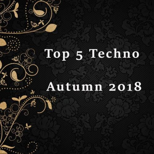 Top 5 Techno Autumn 2018 (2018)