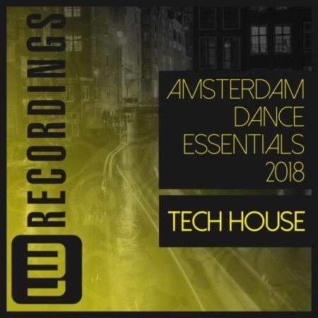 Amsterdam Dance Essentials 2018 Tech House (2018) [378 MB]