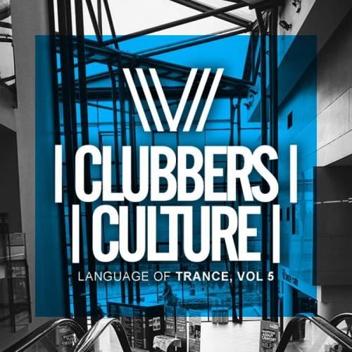 Clubbers Culture: Language Of Trance, Vol. 5 (2018)