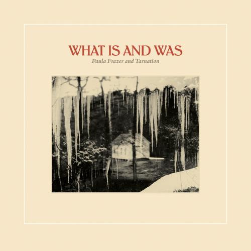 Paula Frazer - What Is And Was (2018)