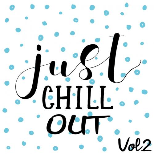 JUST CHILL OUT Vol.2 (2018)