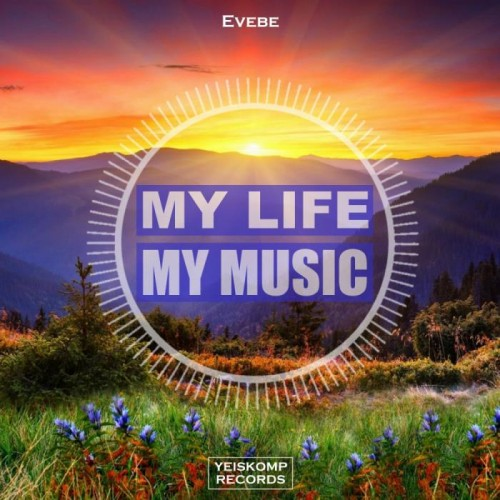 Evebe - My Life My Music, Vol. 55 (2018)