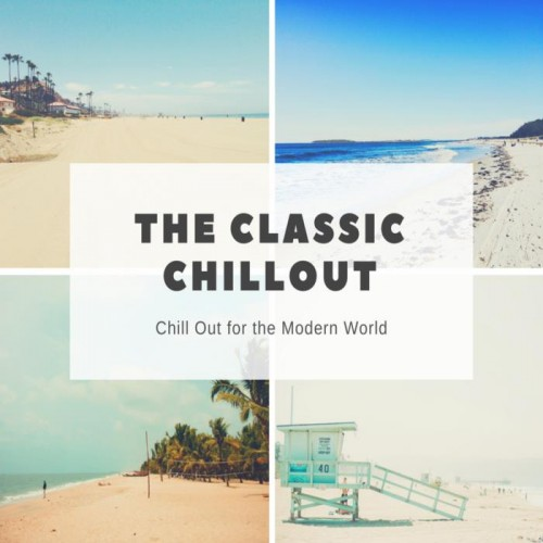 The Classic Chillout - Chill Out For The Modern World (2018)