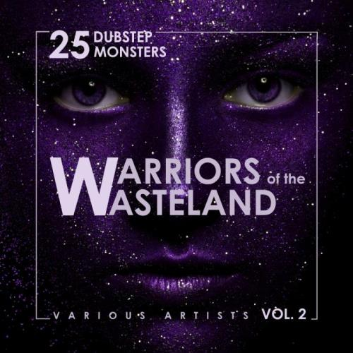 Warriors Of The Wasteland (25 Dubstep Monsters), Vol. 2 (2018)