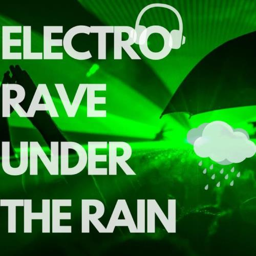 Dj Amnesia - Electro Rave Under The Rain (2018)