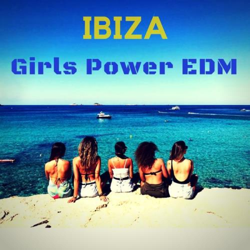 Ibiza Girls Power EDM (2018)
