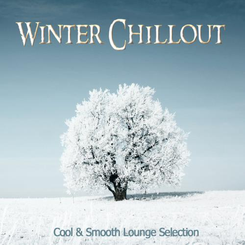 Winter Chillout - Cool & Smooth Lounge Selection (2018)