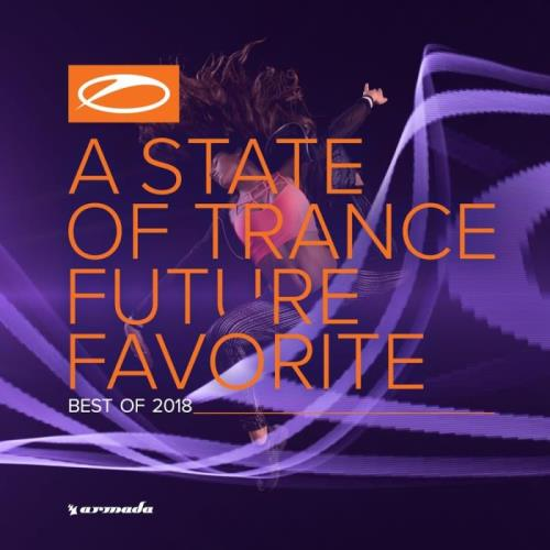 A State Of Trance Future Favorite Best Of 2018 (2018)