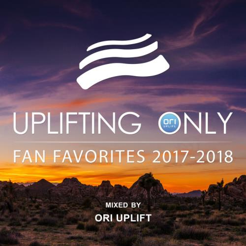 Uplifting Only: Fan Favorites 2017-2018 (Mixed By Ori Uplift) (2018)