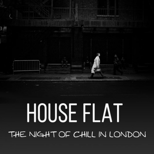 House Flat - The Night of Chill in London (2019)