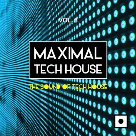 Maximal Tech House Vol. 8 (The Sound Of Tech House) (2019) [236 MB]